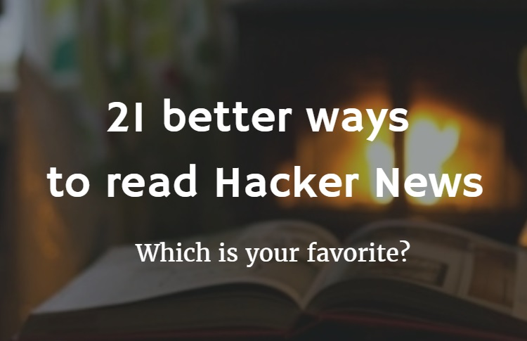 21 better ways to read Hacker News